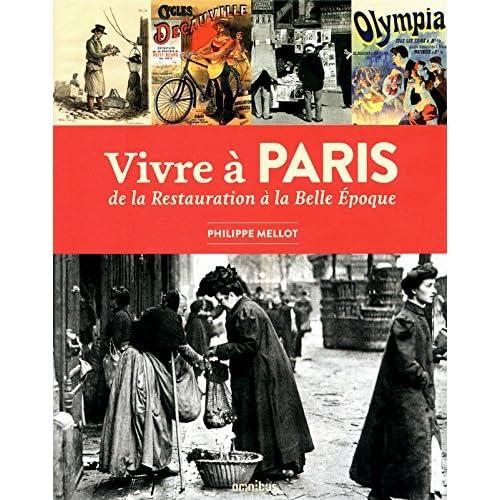 Vivre à Paris de la Restauration à la Belle-Epoque