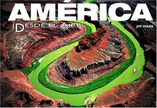 America Desde El Aire/America from the Air