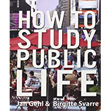 How to Study Public Life: Methods in Urban Design by Jan Gehl (30-Dec-2013) Hardcover