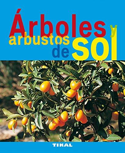 Arboles Y Arbustos De Sol (Jardinería Y Plantas) por Michèle Lamontagne