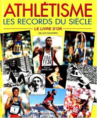 Athlétisme, les records du siècle : Le Livre d'or