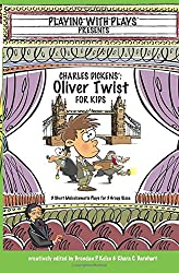 Charles Dickens' Oliver Twist for Kids: 3 Short Melodramatic Plays for 3 Group Sizes