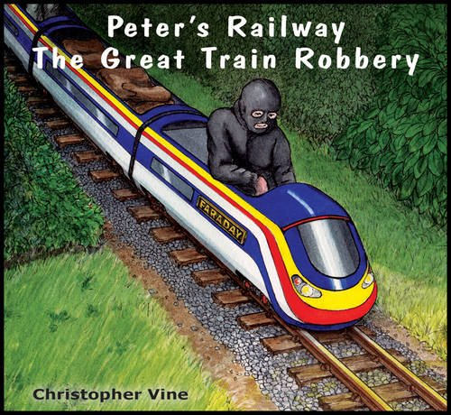 Peter's railway : The great train robbery