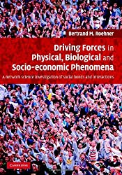 Driving Forces in Physical, Biological and Socio-economic Phenomena: A Network Science Investigation of Social Bonds and Interactions