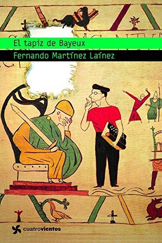 El tapiz de Bayeux (Cuatrovientos 12 Años) por Fernando Martínez Laínez