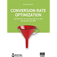 Conversion Rate Optimization. Aumentare le revenue del tuo sito attraverso la CRO