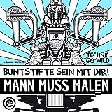 Buntstifte sein mit Dir! – MANN MUSS MALEN – Technic go wild! – AUSMALEN – ★ ★ ★ ★ ★ –