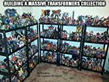 Building A Massive Transformers Collection: Ten Rules on How To Build A Toy Collection Of Epic Proportions