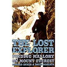 The Lost Explorer: Finding Mallory On Mount Everest (English Edition)