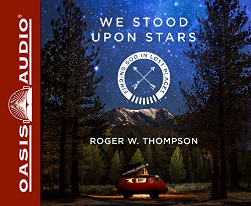 We Stood upon Stars: Finding God in Lost Places, Includes PDF