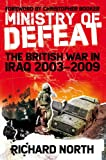 Ministry of Defeat: The British War in Iraq 2003-2009