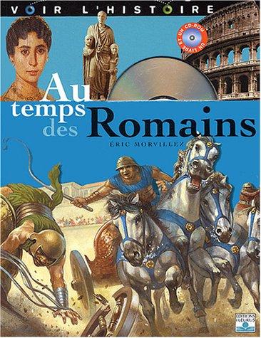 Voir l'histoire, tome 4 : Au temps des Romains par Eric Morvillez