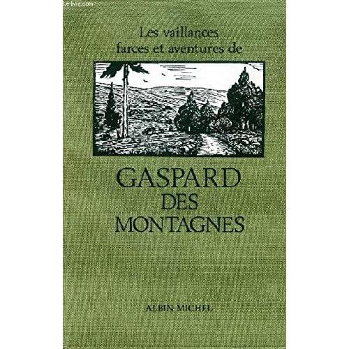 Les vaillances, farces et aventures de Gaspard des Montagnes