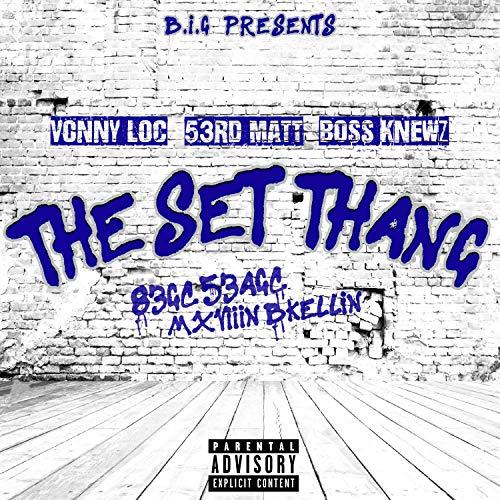 The Set Thang (Feat. 53rd Matt) [Explicit] - Loc Set