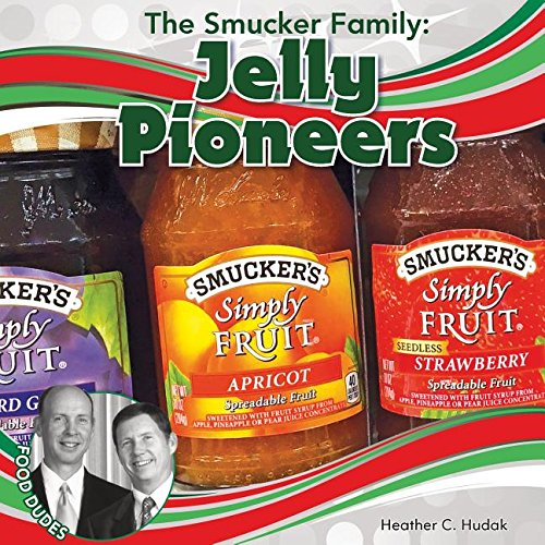 the-smucker-family-jelly-pioneers-food-dudes
