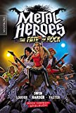 Metal Heroes - and the Fate of Rock: Ein Rock-Comedy Spielbuch