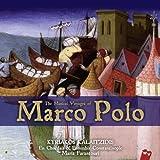 The Musical voyages of Marco Polo : l'épopée de Marco Polo mise en musique par les plus grands virtuoses de la Méditerranée / Kyriakos Kalaitzidis | Kalaïtzídīs, Kyriákos (1969-....). Musicien. Metteur en scène ou réalisateur. Compositeur. Arrangeur