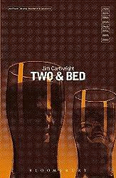 Two & Bed (Methuen Modern Plays) (Modern Classics)