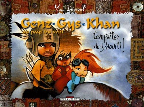 Genz Gys Khan au Pays du Vent, Tome 6 : Tempête de yaourts !