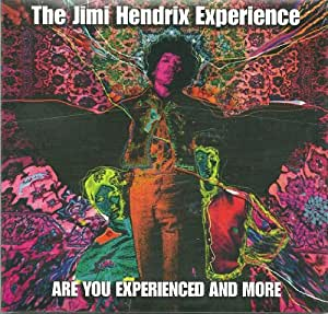 Are You Experienced & More