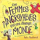 Ces femmes incroyables qui ont changé le monde