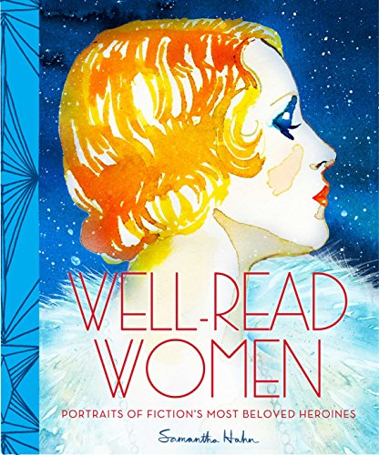 Well-Read Women: Portraits of FictionÆs Most Beloved Heroines