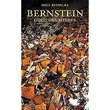 Bernstein. Gold des Meeres by Rolf Reinicke (2008-05-01)