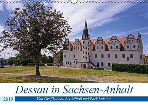 Dessau in Sachsen-Anhalt (Wandkalender 2019 DIN A3 quer): Erkundet man Dessau in Sachsen-Anhalt mit...