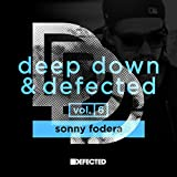 Deep Down & Defected Volume 6: Sonny Fodera