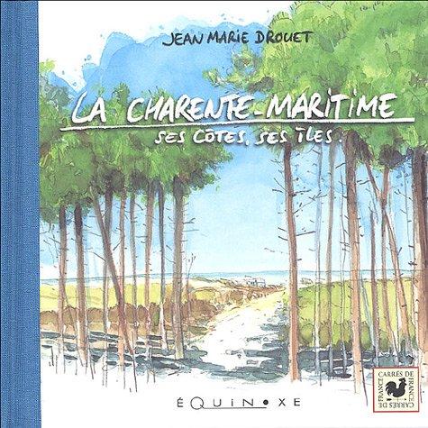 La Charente-Maritime : Ses côtes, ses îles