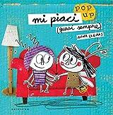 Mi piaci (quasi sempre). Libro pop-up. Ediz. a colori (Libri pop-up)