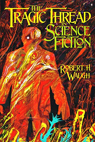 The Tragic Thread in Science Fiction (English Edition)