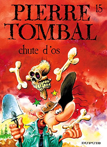 Pierre Tombal - tome 15 - CHUTE D'OS
