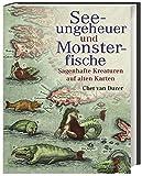 Seeungeheuer und Monsterfische: Sagenhafte Kreaturen auf alten Karten