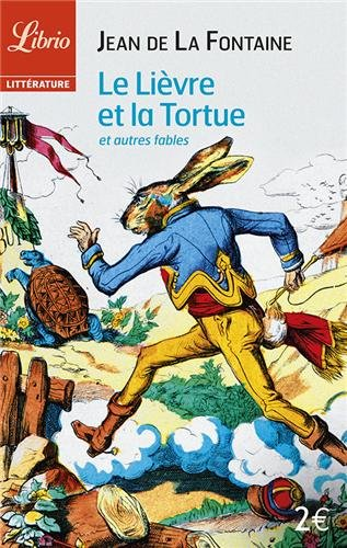Le Lièvre et la Tortue : Et autres fables par Jean de La Fontaine