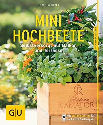 Preisvergleich Produktbild Mini-Hochbeete: Selbstversorgt auf Balkon und Terrasse (GU Pflanzenratgeber)