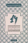 14 commandements pour prendre soin de ses cheveux naturellement par Sovadrevna