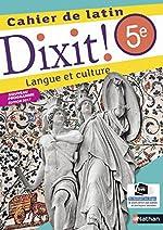 Dixit ! Cahier de latin 5e de Thomas Bouhours