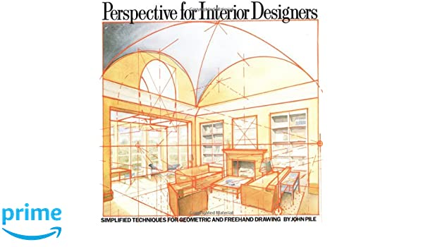 Buy Perspective For Interior Designers Simplified Techniques Geometric And Freehand Drawing Book Online At Low Prices In India