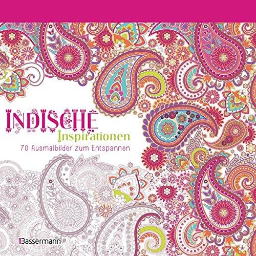 Indische Inspirationen: 70 Ausmalbilder zum Entspannen. Ausmalbuch für Erwachsene.