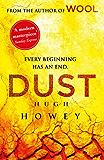 Dust: (Wool Trilogy 3)