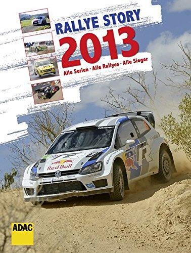 Rallye Story 2013: Alle Serien, Alle Rallyes, Alle Sieger (Rallye-räder)
