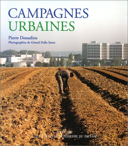Les campagnes urbaines par Pierre Donadieu, Gérard Dalla Santa