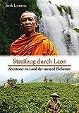 Streifzug durch Laos: Abenteuer im Land der tausend Elefanten - Erik Lorenz