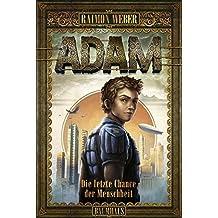 Adam - Die letzte Chance der Menschheit: Band 1