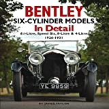 Bentley Six-Cylinder Models in Detail: 6 1/2-Litre, Speed Six, 8-Litre & 4-Litre, 1926-31