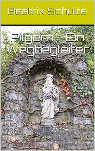 Download Pilgern - Ein Wegbegleiter