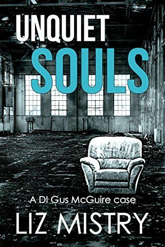 Unquiet Souls: a DI Gus McGuire case by [Mistry, Liz]