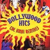 Bollywood Hits-the Hindi Remixes