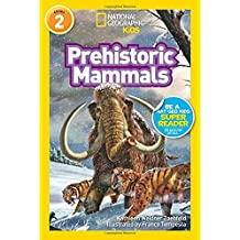 Prehistoric Mammals (National Geographic Kids Readers, Level 2)